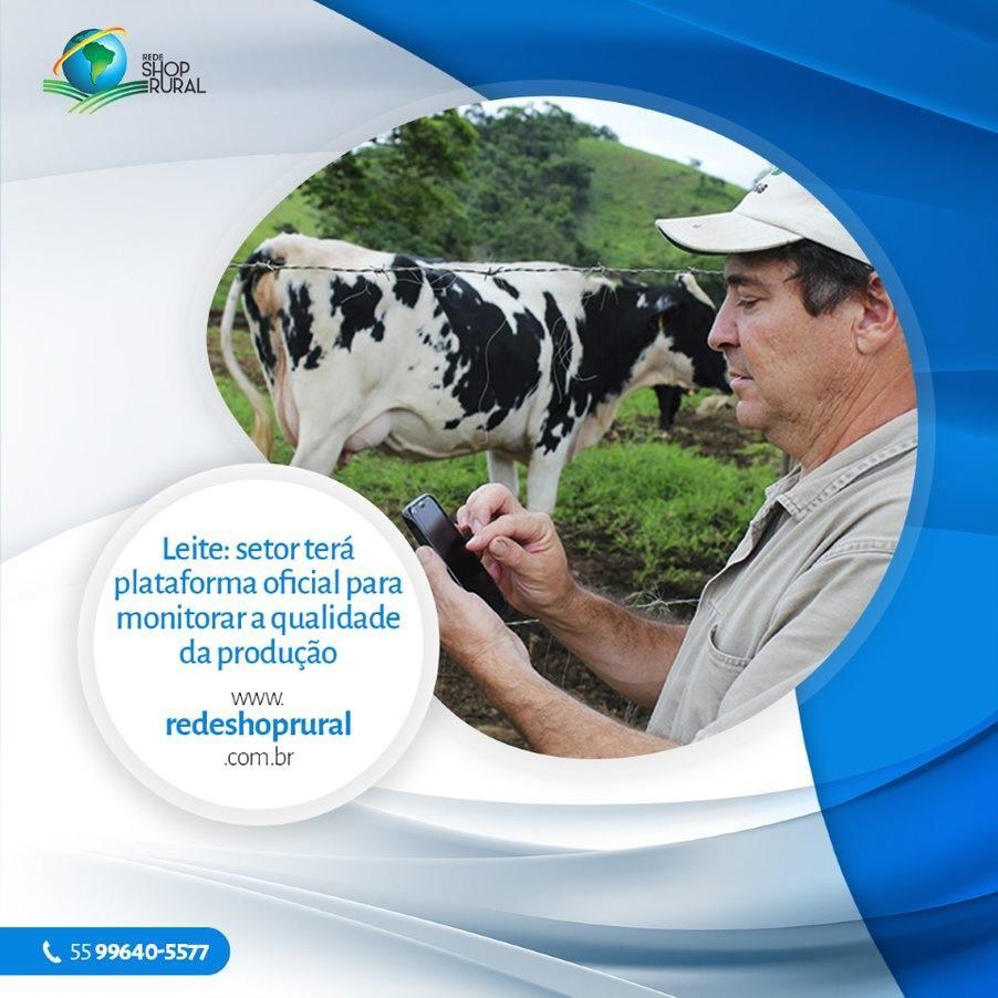 LEITE: SETOR TERÁ PLATAFORMA OFICIAL PARA MONITORAR A QUALIDADE DA PRODUÇÃO